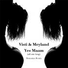 Visti & Meyland – Yes Maam (Remaniax Remix)