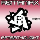 Remaniax – Afterthought / Driveby