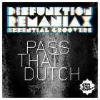 Disfunktion, Remaniax &amp; Essential Groovers  Pass That Dutch