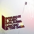 Remaniax &amp; Marc Benjamin  Dancing In The Dark