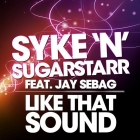 Syke N Sugarstarr feat. Jay Sebag  Like That Sound (Remaniax Remix)