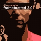 DJ Raymundo  Framebusted 2.0 (Remaniax Remix)