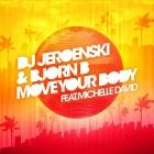 DJ Jeroenski & Bjorn B feat. Michelle Davids – Move Your Body (Remaniax Remix)