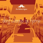Dos Palomas Negras – Don't Wanna Go Home (Remaniax Mix)