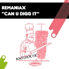 Remaniax – Can U Digg It
